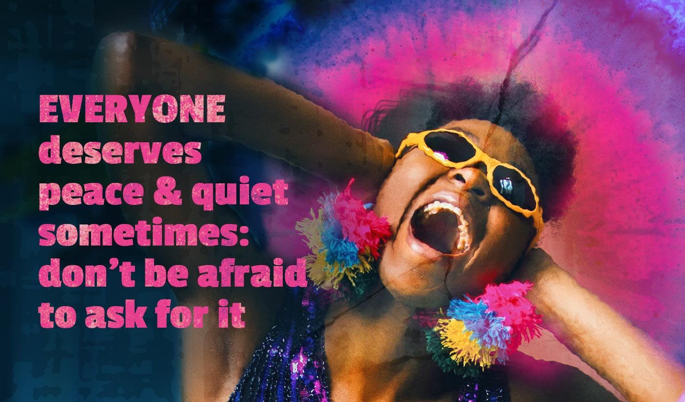 daily inspirational quote image: a woman screaming while holding her hands on her ears, and wearing brightly colored clothes and jewelry