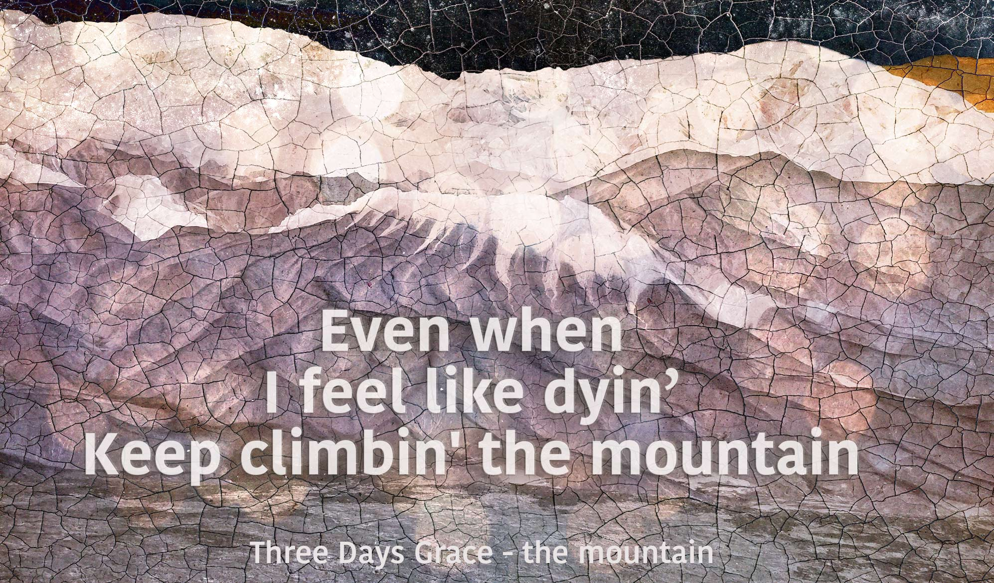 daily inspirational quote image: painterly image of a mountain, with a cracked surface