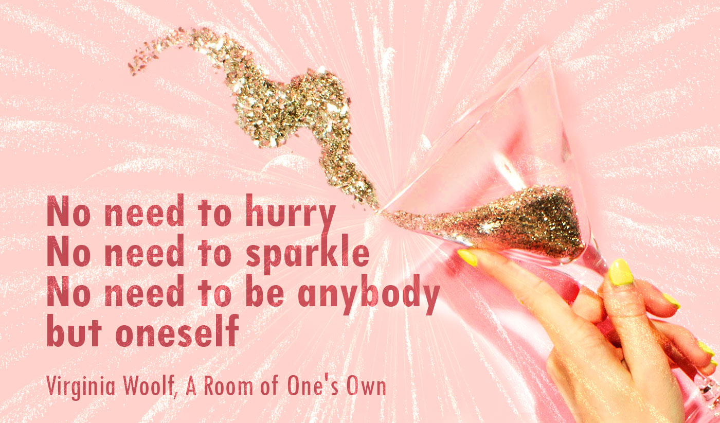 daily inspirational quote image: a champagne glass silling gold glitter over a pink background