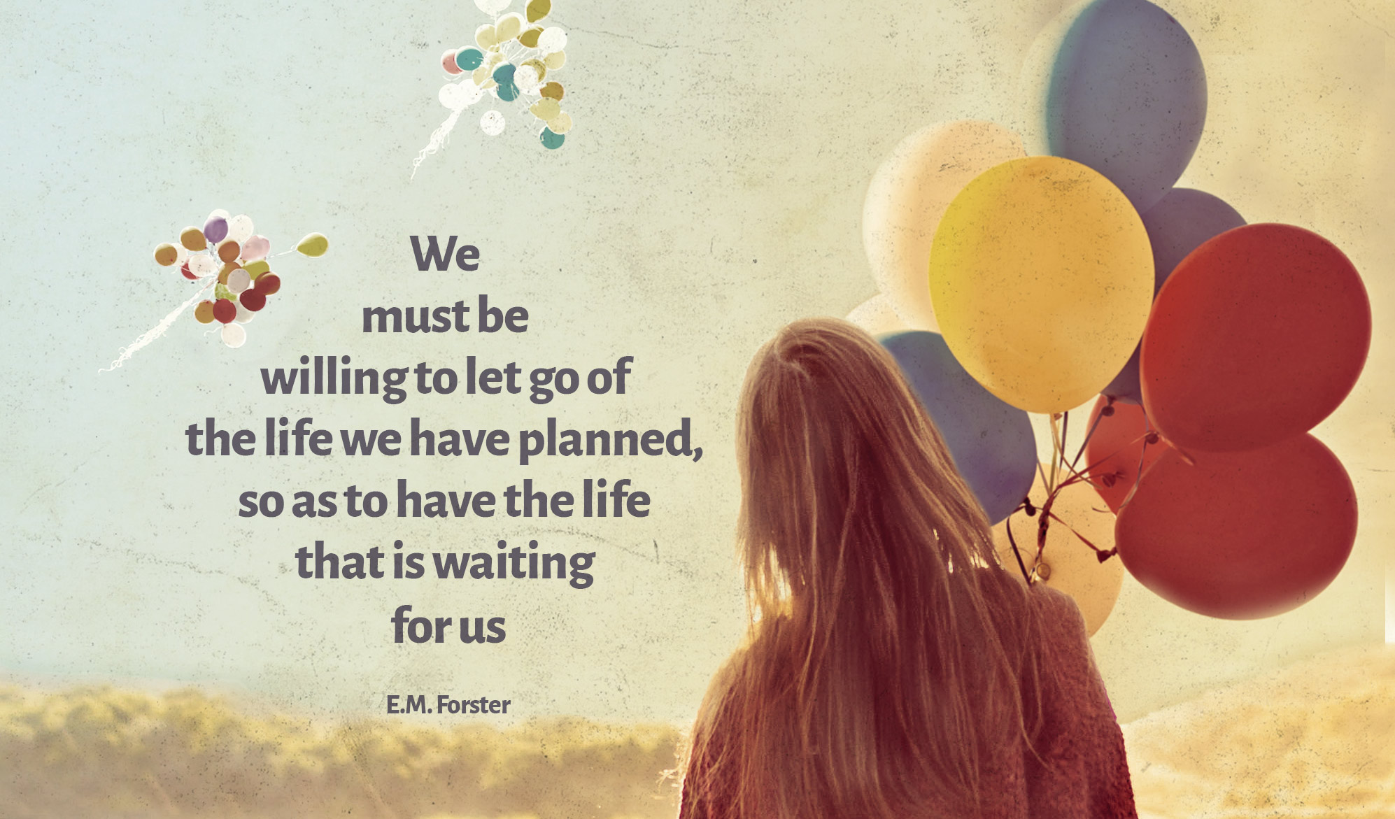 daily inspirational quote image:woman holding balloons is watching bunches of balloons flying away