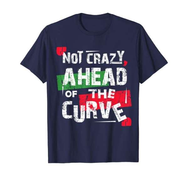 tizzime not crazy ahead of the curve tee