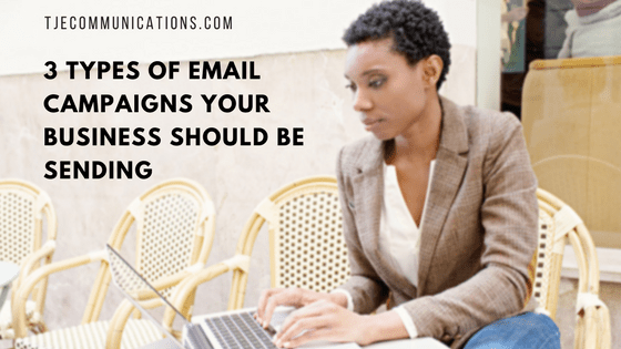 3 Types of Emails Your Business Should Send