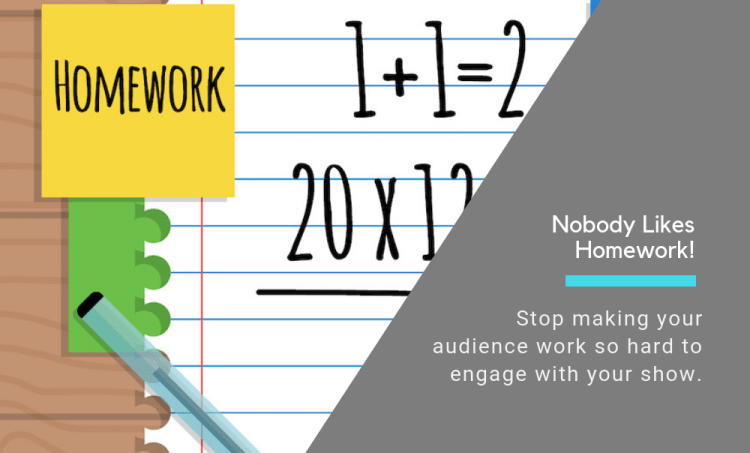 Don't Give The Audience Homework