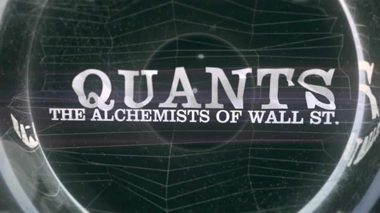 Quants: The Alchemists of Wall Street