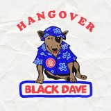 NEW MUSIC FROM BLACK DAVE – HANGOVER AND HANGOVER REMIX
