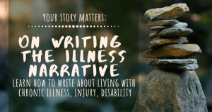 on writing the illness narrative