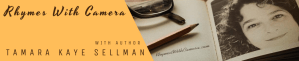 Header for RHYMES WITH CAMERA with author Tamara Kaye Sellman
