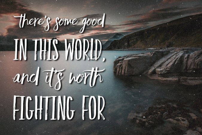 Good in this world, JRR Tolkien, breathtaking inspirational book quotes