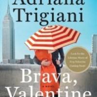 [TLC Blog Tour&Review] Brava, Valentine by Adriana Trigiani