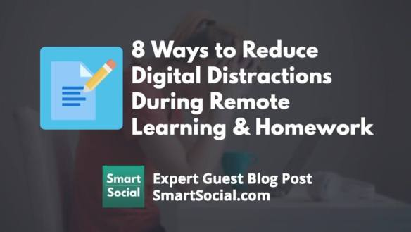 8 Ways to Reduce Digital Distractions During Online Classes and Homework Time