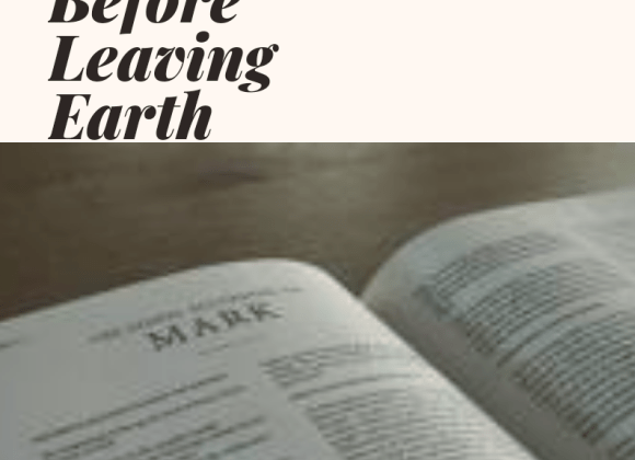 BIBLE: Bible Instructions Before Leaving Earth