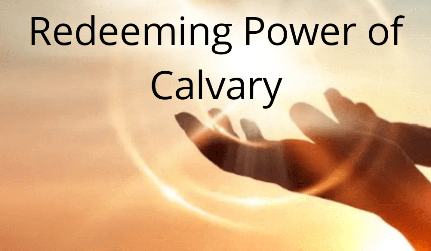 Releasing the Redeeming Power of Calvary