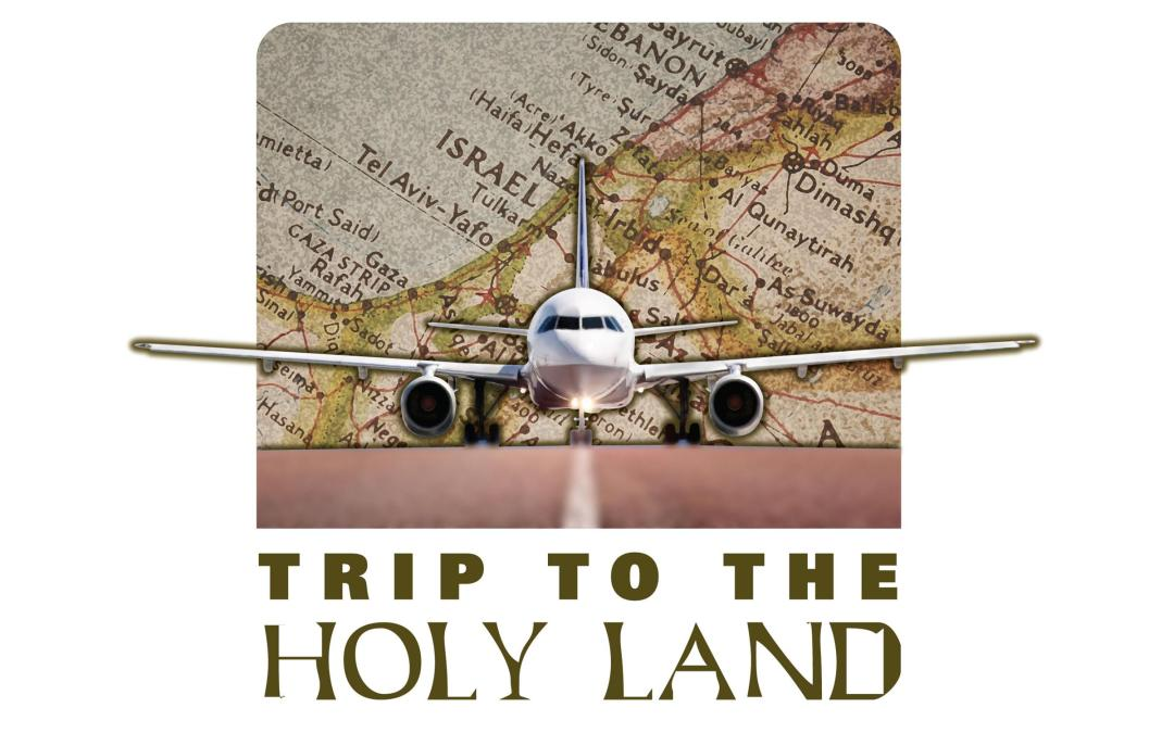 Trip to the Holy Land