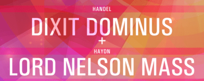 Handel Dixit Dominus and Haydn Lord Nelson Mass