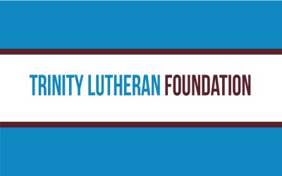 Trinity Lutheran Foundation Annual Meeting