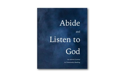 Abide and Listen to God: An Advent Journey in Community Reading