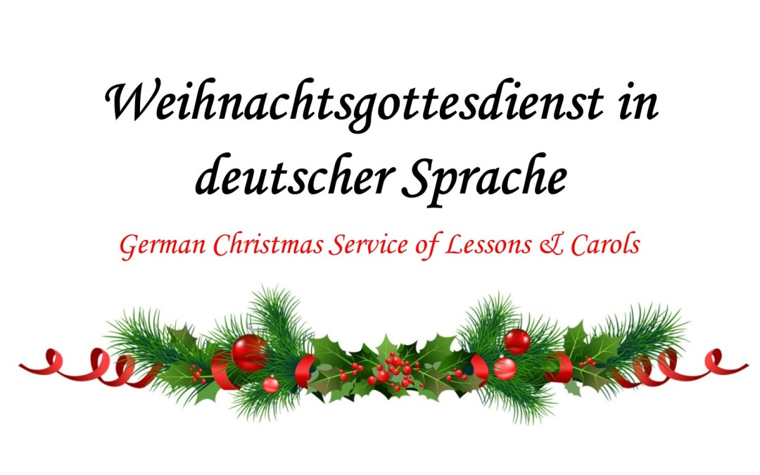 German Service of Lessons and Carols – Dec. 10