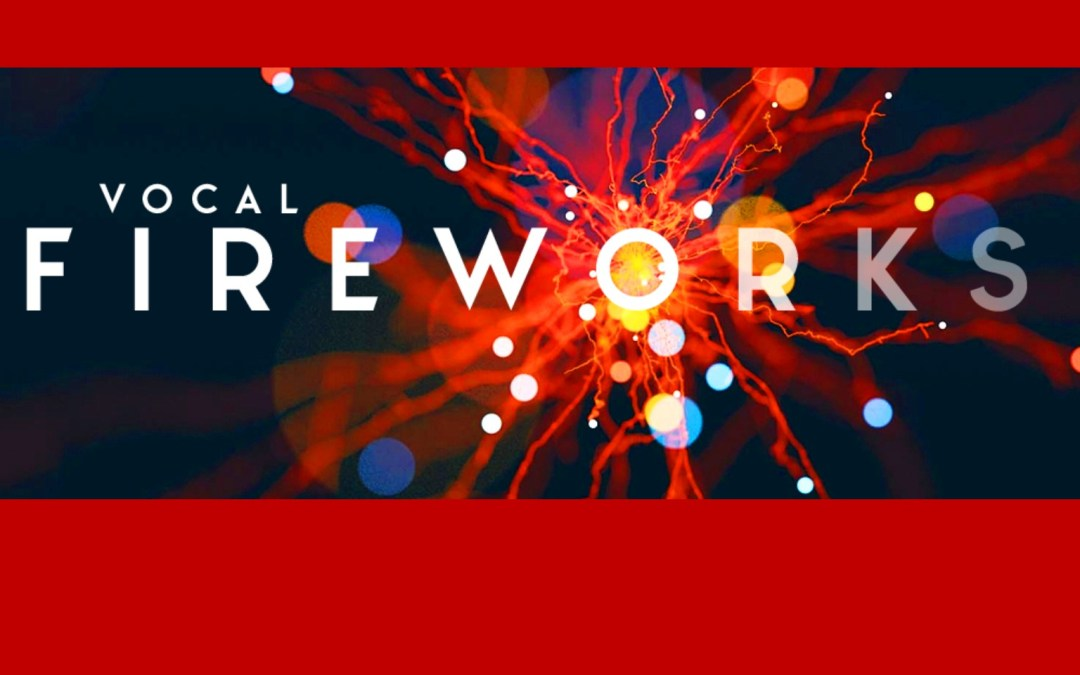 Vocal Fireworks Concerts