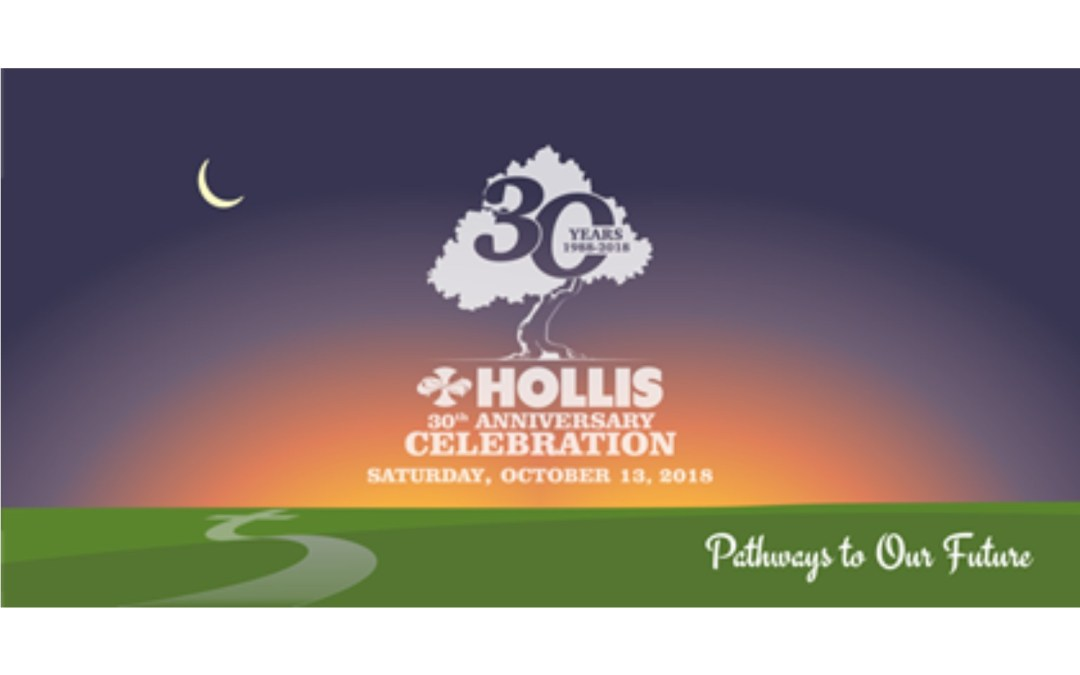 Hollis 30th Anniversary Celebration –  Pathways to our Future