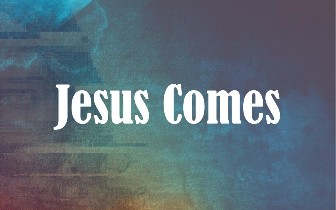 "Christmas Worship Schedule: ""Jesus Comes"""