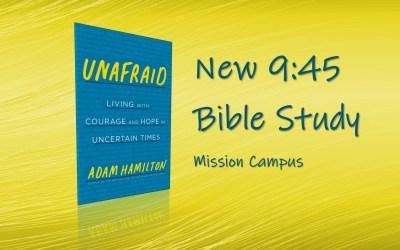 9:45 New Bible Study: Unafraid