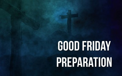 Good Friday Worship Preparation