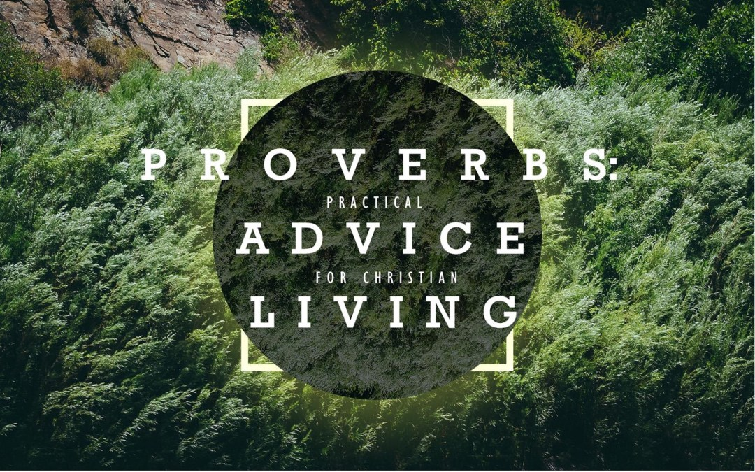 Proverbs: Practical Advice for Christian Living