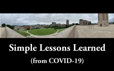 Simple Lessons Learned (from COVID-19)
