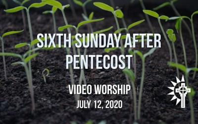 Sunday Worship – July 12