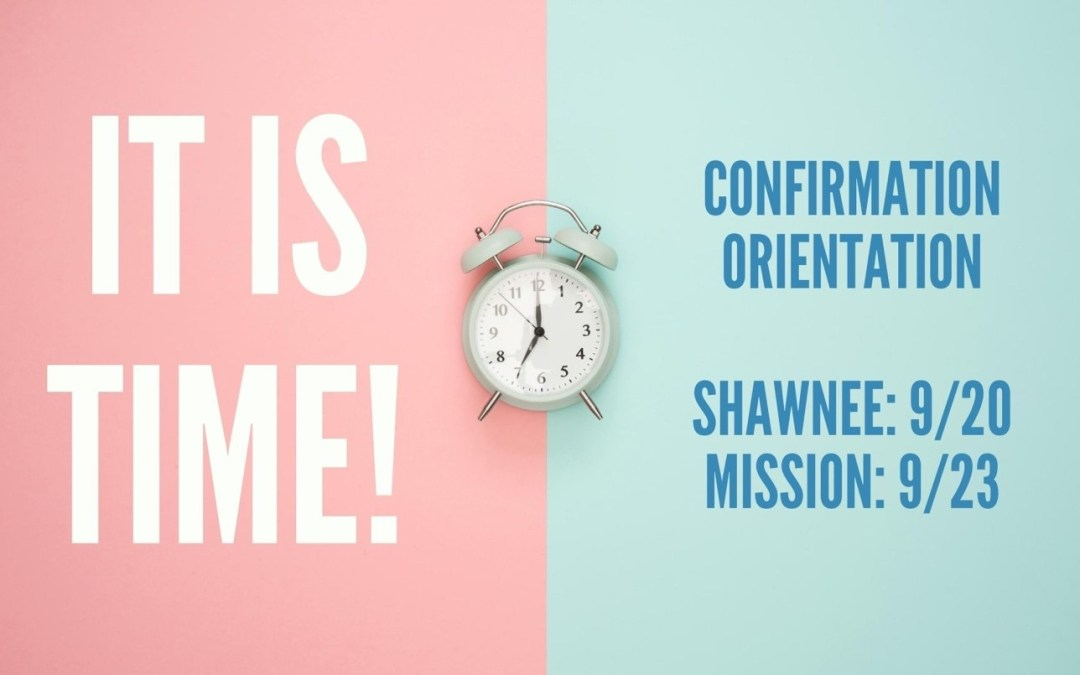 It Is Time for Confirmation Orientation!