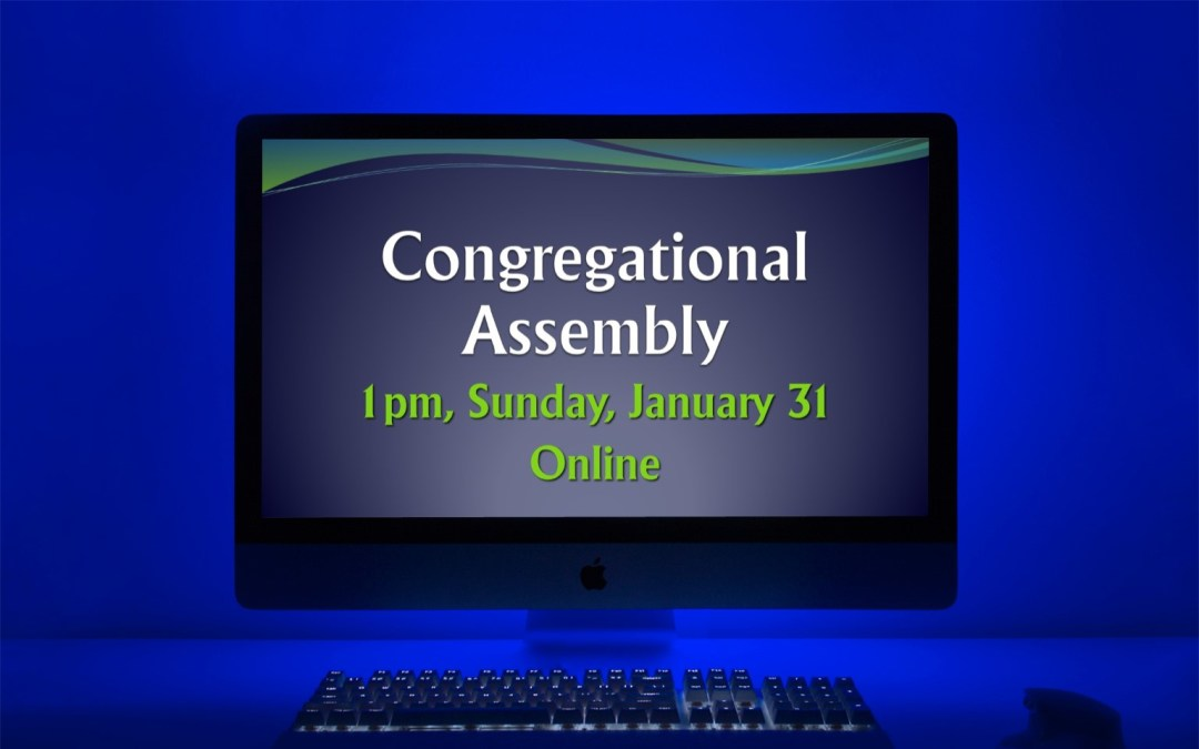 Congregational Assembly – Sunday at 1pm