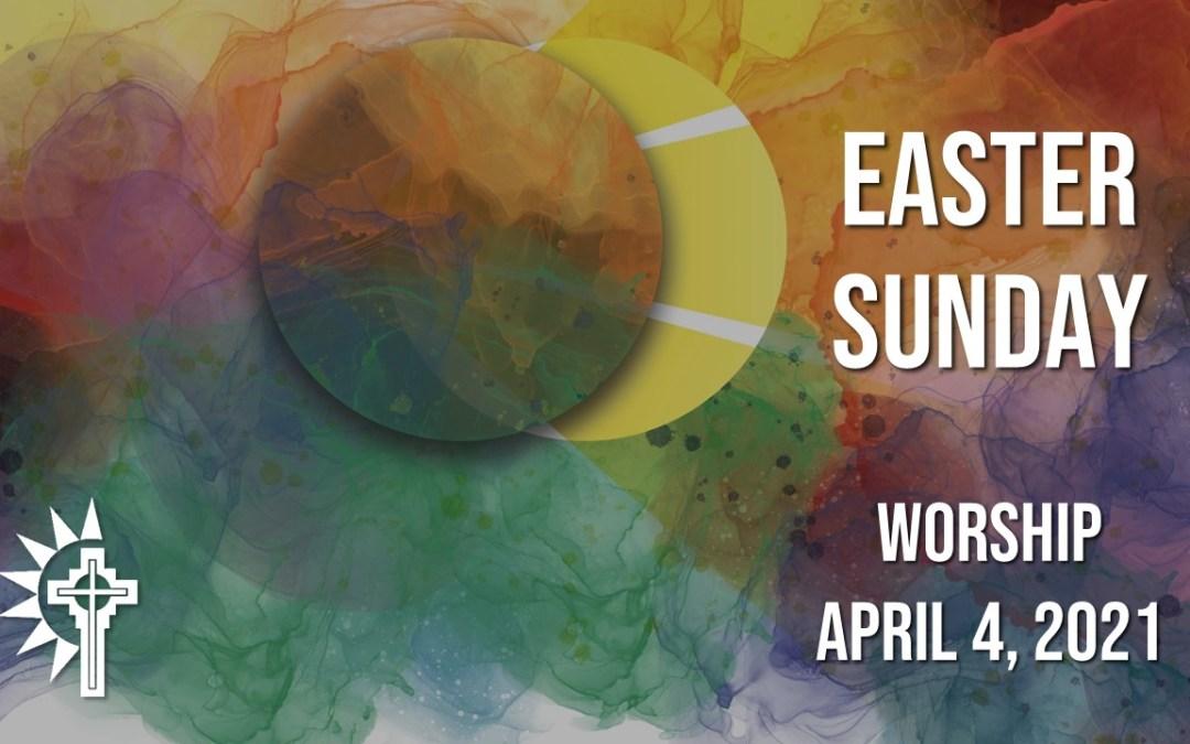 Easter Sunday Worship – April 4