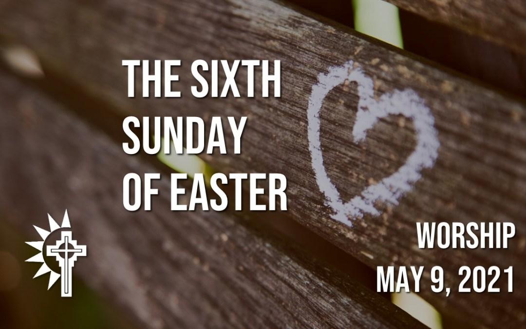 Sunday Worship – May 9