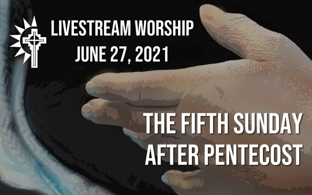 Sunday Worship – June 27