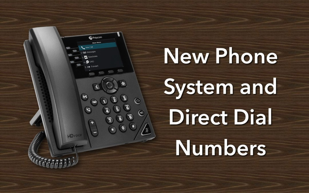 Upgraded Telephone System and Direct Dial Numbers