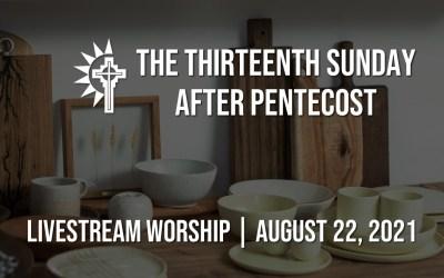 Sunday Worship – August 22