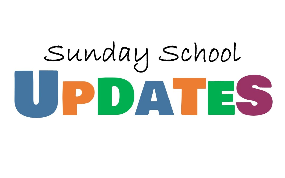 Sunday School Updates