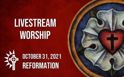 Sunday Worship – October 31 – Reformation