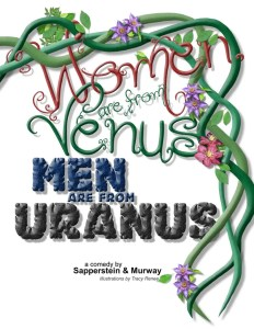 """There is something for everyone in this show [Women are from Venus, Men are from Uranus], which is sure to have you laughing and perhaps sighing a little, as evidenced by opening night's audience."" – Stage Magazine, May 2013"