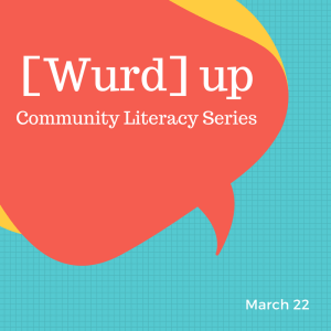 [WURD] UP | Community Literacy Series