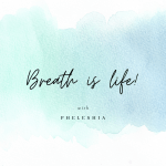 Breath is life!