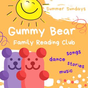 Summer Stories | Gummy Bear Family Reading Club | July 25