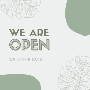 Welcome Back! We Are Open!