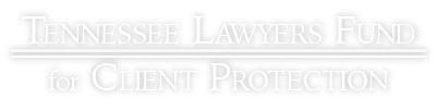 Tennessee Lawyers' Fund for Client Protection