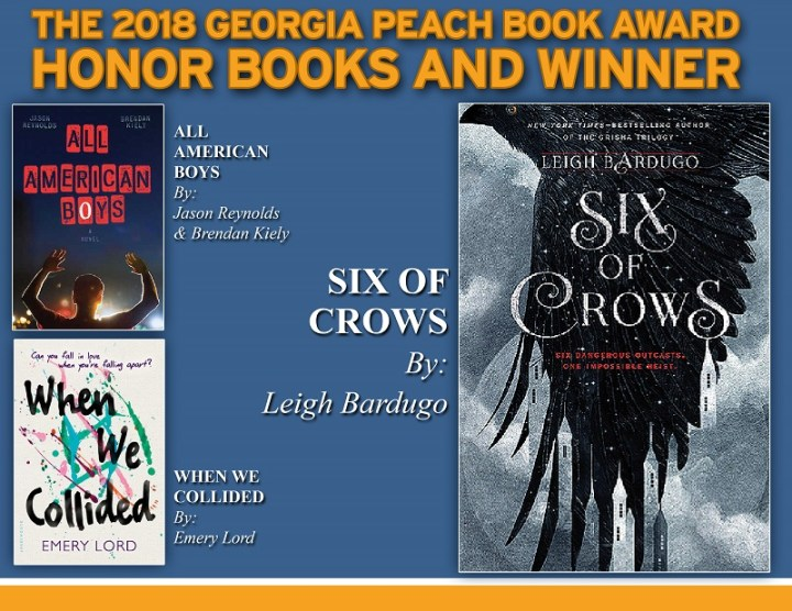 2018 Georgia Peach Book Award Honor Books and Winner.