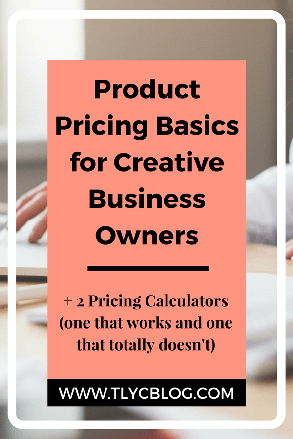 Product Pricing Basics for Creative Business Owners - TL Yarn Crafts, Crafty Business Advice, pricing calculators