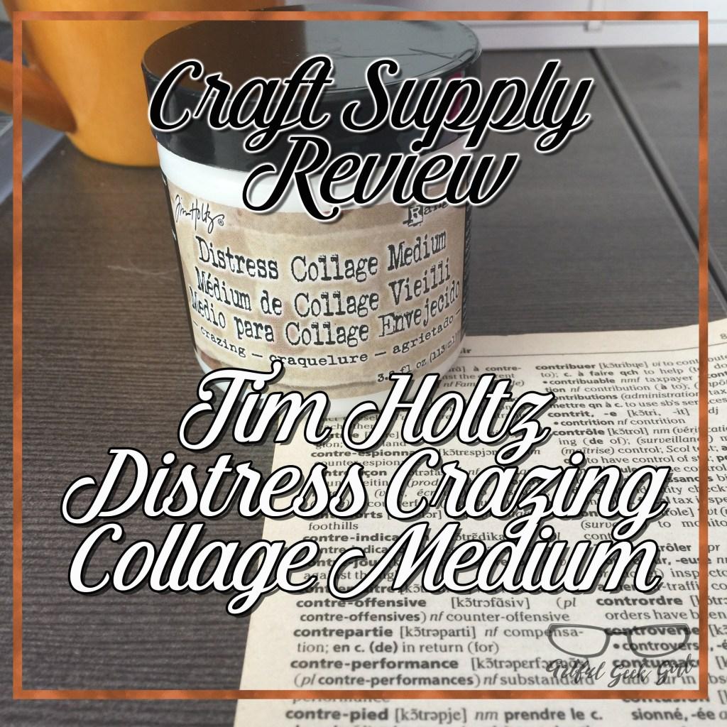 Craft Supply Review: Tim Holtz Distress Collage Crazing Medium