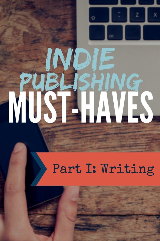 Indie Publishing Must Haves1