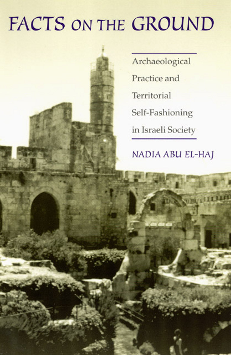 Image result for Facts on the Ground. Archaeological Practice and Territorial Self-Fashioning in Israeli Society