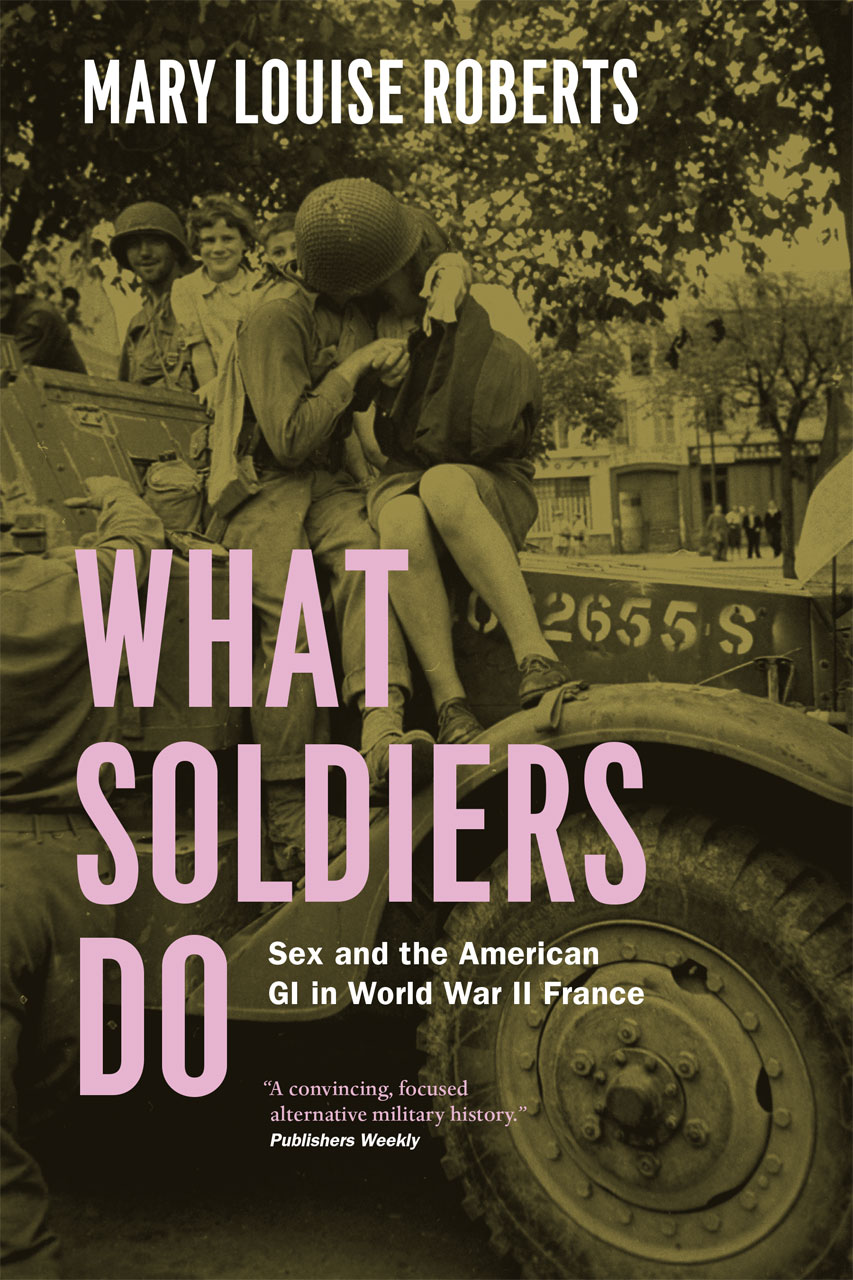 Image result for What Soldiers Do: Sex and the American G.I. in World War II France